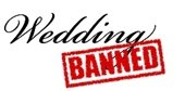 Wedding Banned